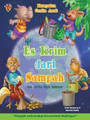 Kumpulan Cerita Anak: Es Krim dari Sampah dan cerita lucu lainnya