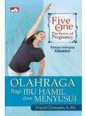 Five in One: The Series of Pregnancy, Olahraga Bagi Ibu Hamil dan Menyusui