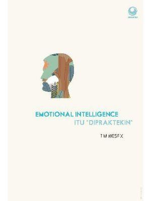 Emotional Intelligence Itu Dipraktekin